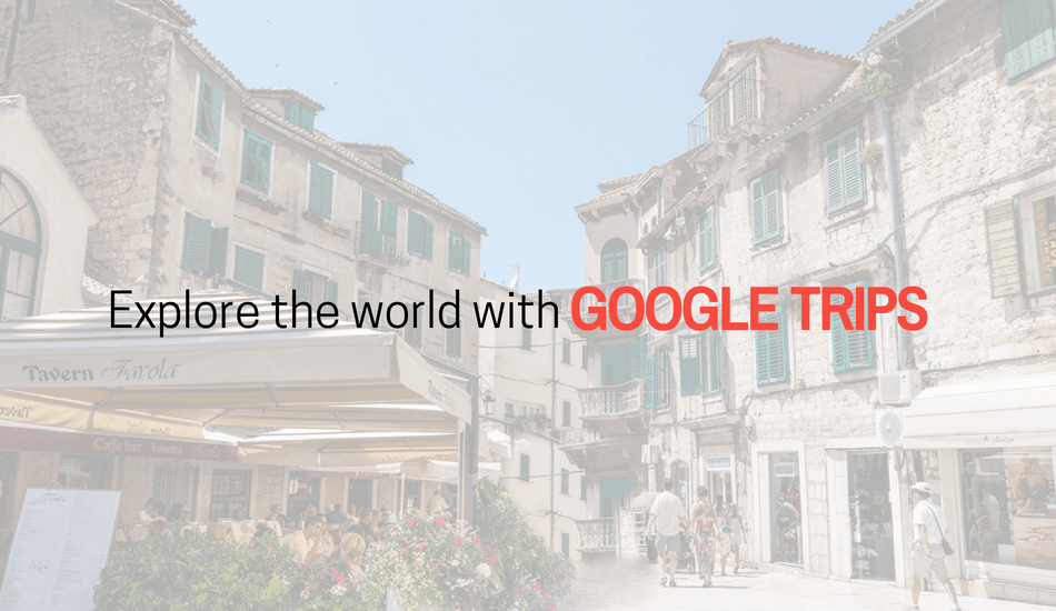 Trip with Google Trips