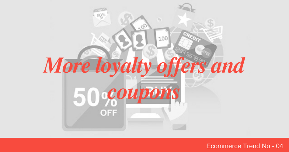 More loyalty offers and coupons